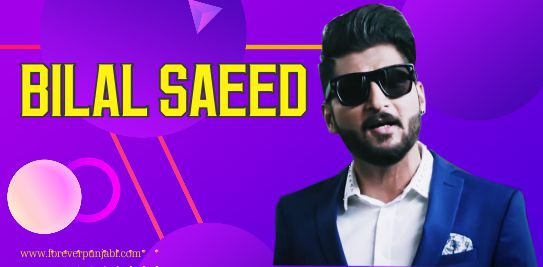 bilal-saeed-Biography