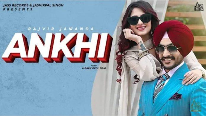 Ankhi' by Rajvir Jawanda